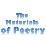 The Materials of Poetry